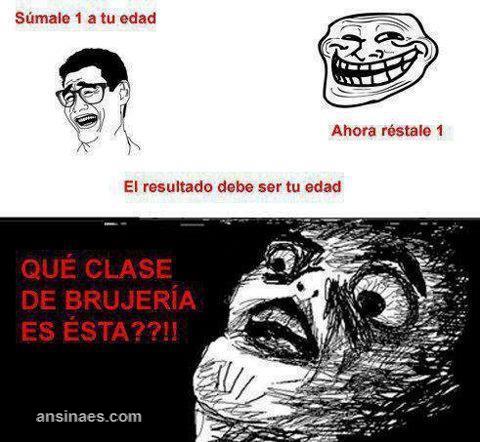 Sumale Uno A Tu Edad Ansinaes Com Funny Memes Memes English Memes