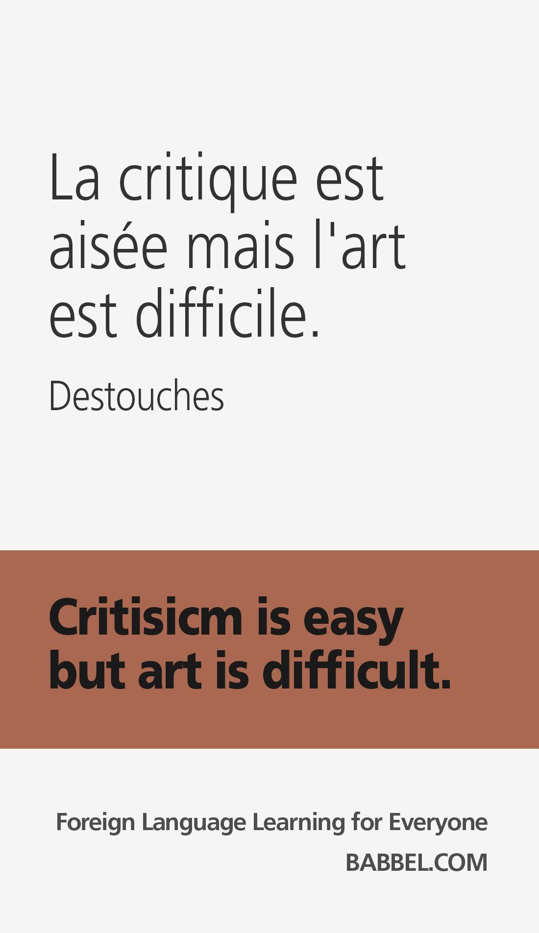 La Critique Est Facile Mais L Art Est Difficile : critique, facile, difficile, Critique, Aisée, L'art, Difficile., Destouches, Critisicm, Difficult., French-English, Qu…, Citations, Film,, Critiques,, Citation