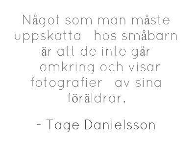 Tage Danielsson Citat Ord Texter