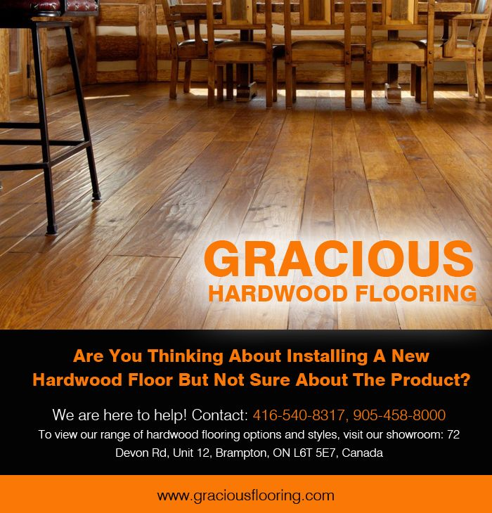 Buy Highest Quality Of Hardwood Flooring In Brampton At Unbeatable Prices For More Details Visit Http Www Graciousfl Hardwood Hardwood Floors Brampton