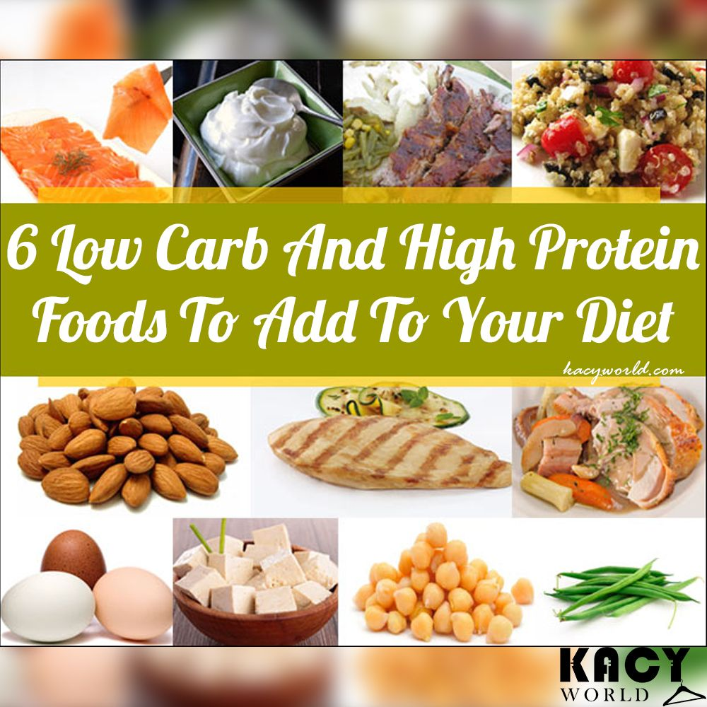 6 Low Carb And High Protein Foods To Add To Your Diet