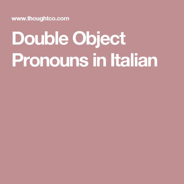 Double Object Pronouns in Italian | Object pronouns ...