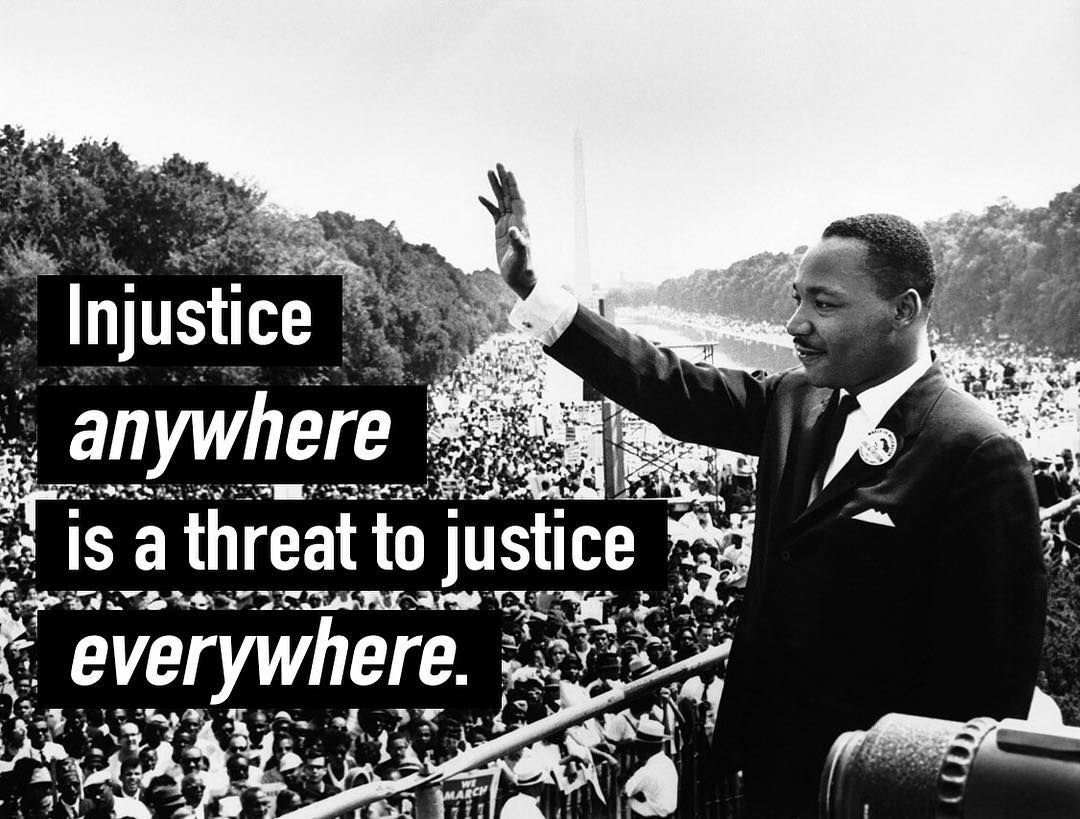 Injustice Anywhere Is A Threat To Justice Everywhere Martin Luther King Jr Injustice Threat King Jr