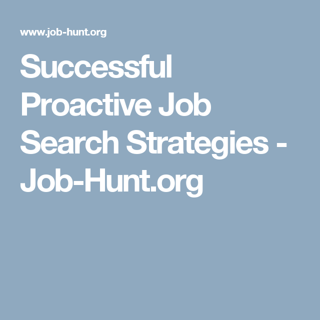 Successful Proactive Job Search Strategies Job Hunt Org Job