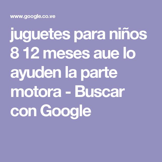 juguetes para niños 8 12 meses aue lo ayuden la parte motora - Buscar con Google