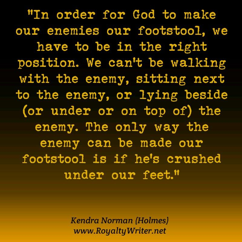 Miraculous Kendra Norman Quote Enemy Your Footstool Enemies Quotes Unemploymentrelief Wooden Chair Designs For Living Room Unemploymentrelieforg