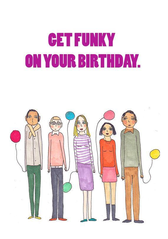 Get Funky Birthday Card Funny Birthday Card Awkward Birthday Card Best Friend Birthday Illustrated Bi Birthday Humor Funny Birthday Cards Sarcastic Birthday