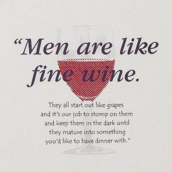 Men & Wine | Wine quotes, Wine jokes, Like fine wine