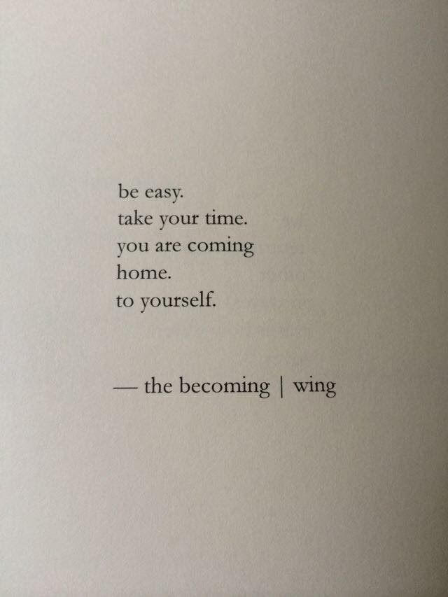 Coming Home To Yourself Understand This Quotes Recovery Quotes
