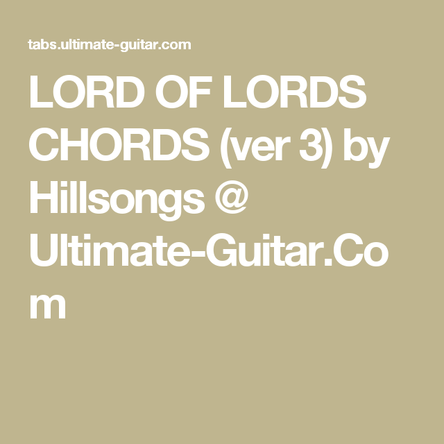 Lord Of Lords Chords Ver 3 By Hillsongs Ultimate Guitar