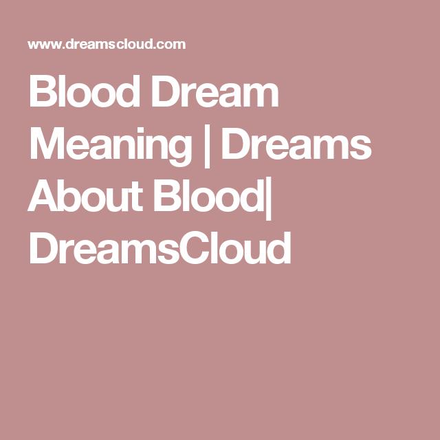 Blood Dream Meaning Dreams About Blood Dreamscloud Dream