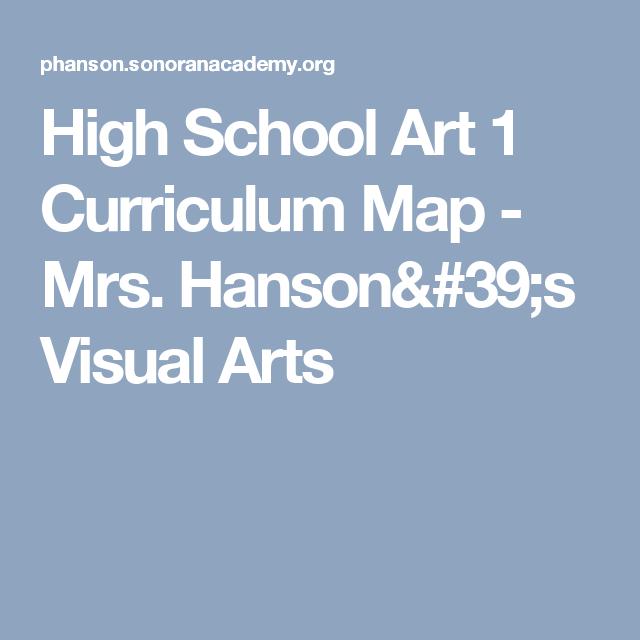 Visual Arts Curriculum: High School Art 1 Curriculum Map