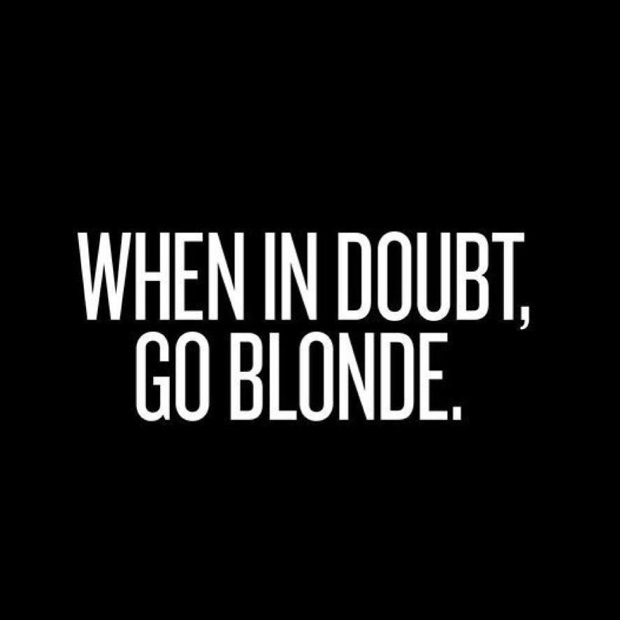 Whatever Your Shade Of Blonde Theres A Technique For That Hair Quotes Funny Hair Quotes Blonde Quotes