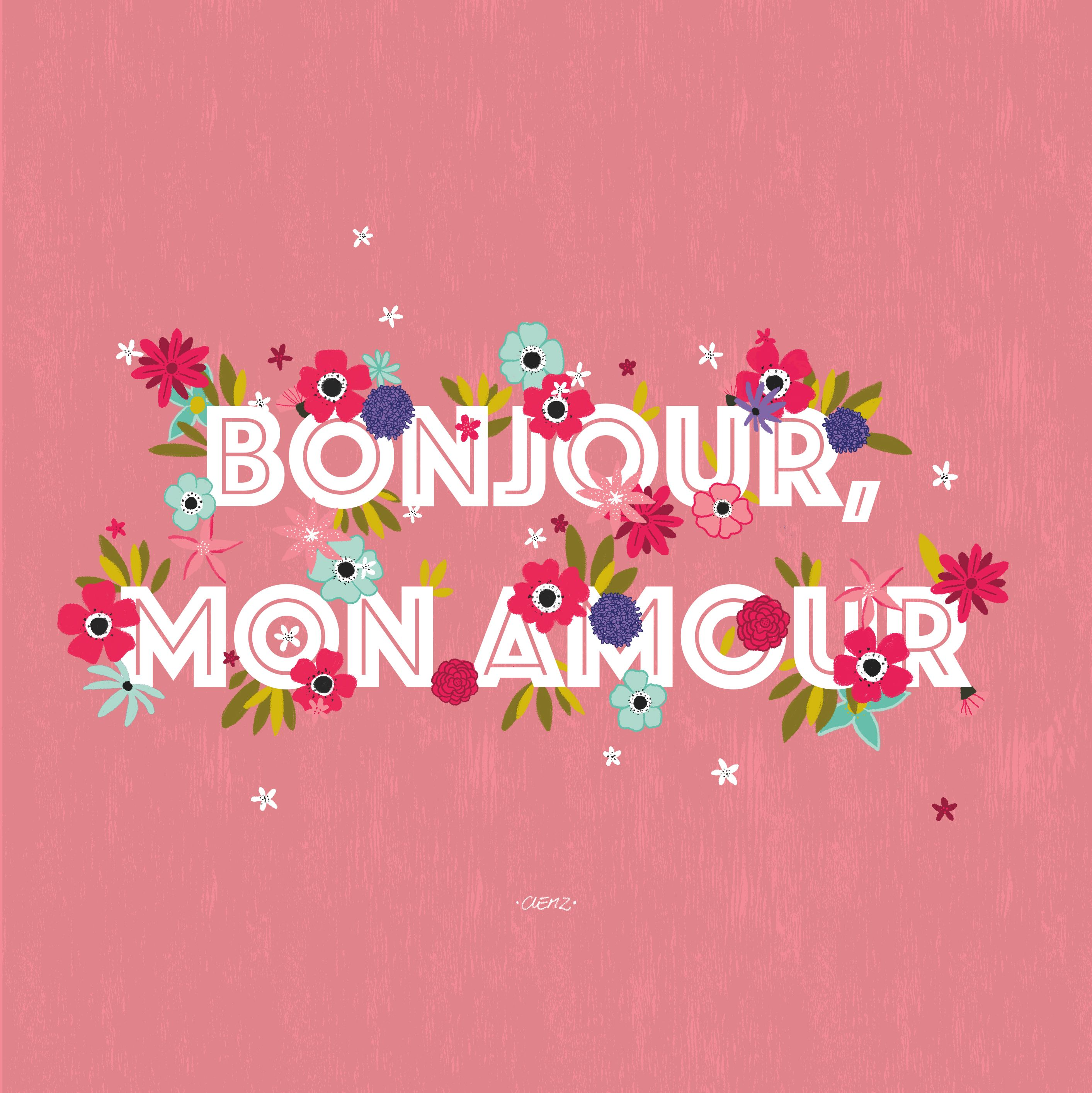 Illustration Fleurie Bonjour Mon Amour At Clemzillu Good