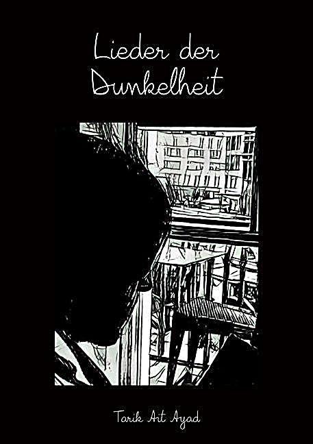 Lieder der Dunkelheit. Tarik Ait Ayad,. Kartoniert (TB) - Buch