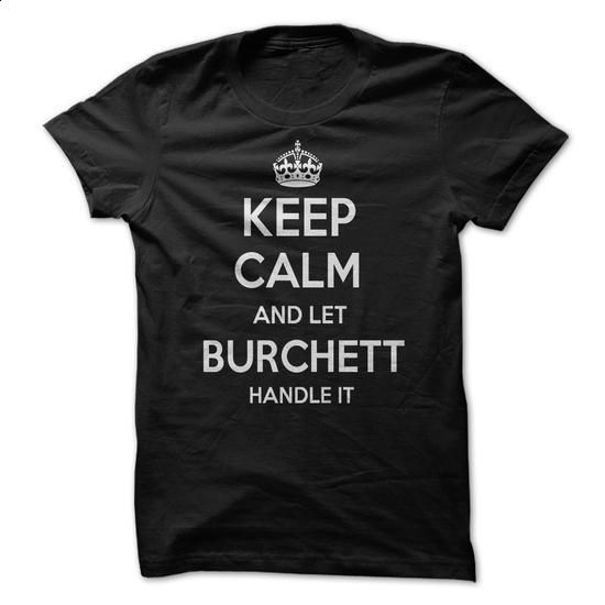 Keep Calm and let BURCHETT Handle it Personalized T-Shi - #shirt with quotes #hoodies/sweatshirts. PURCHASE NOW => https://www.sunfrog.com/Funny/Keep-Calm-and-let-BURCHETT-Handle-it-Personalized-T-Shirt-LN.html?68278