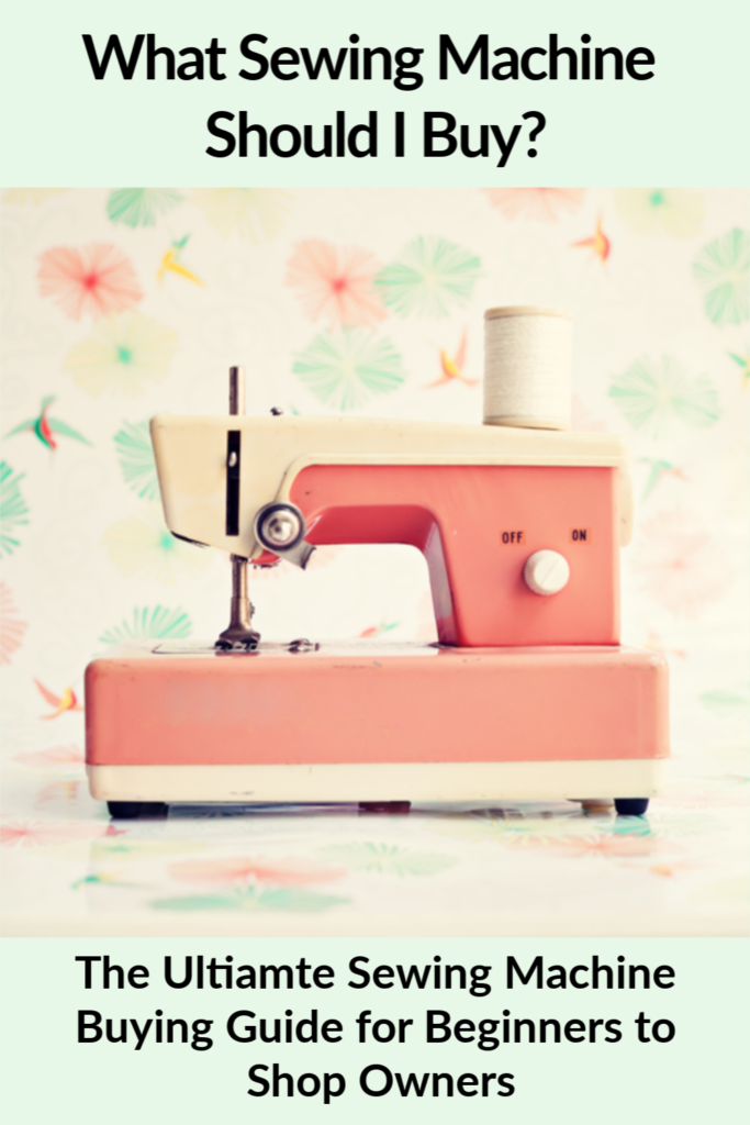 What Sewing Machine Should I Buy? - Here are my top tips ...