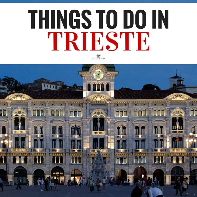 Trieste, Italy: The Walks of Italy Guide | Trieste, Italy ...
