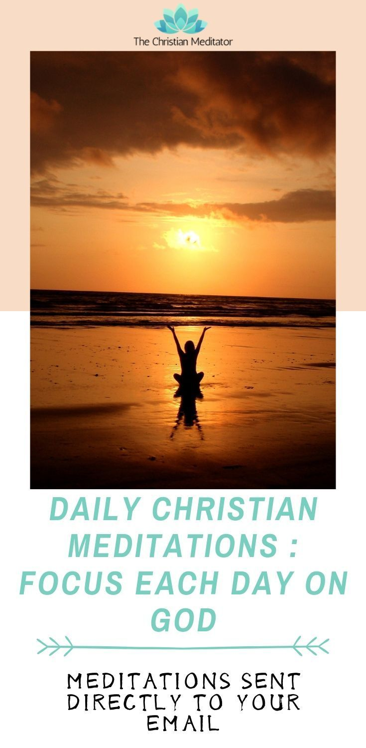 Daily Christian meditations to Begin your Day with God ...