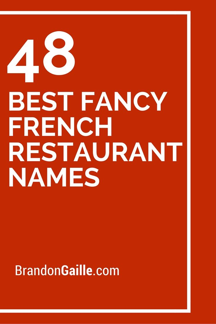 49 Best Fancy French Restaurant Names | Restaurants and Fancy