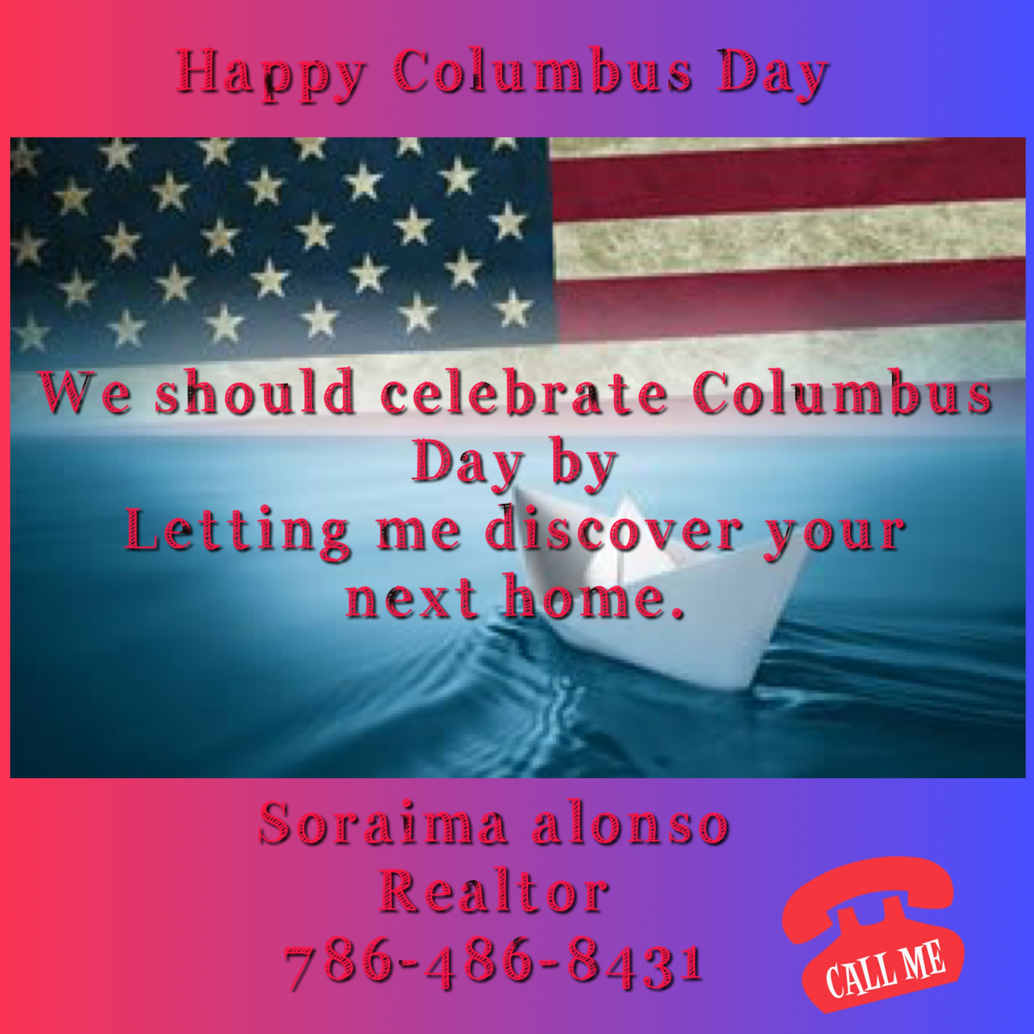 Good Morning On Columbus Day I Wish That You Discover Many Things That Are Brighter And More Beautiful Happy Columbus Day I Love My Friends Miami Real Estate