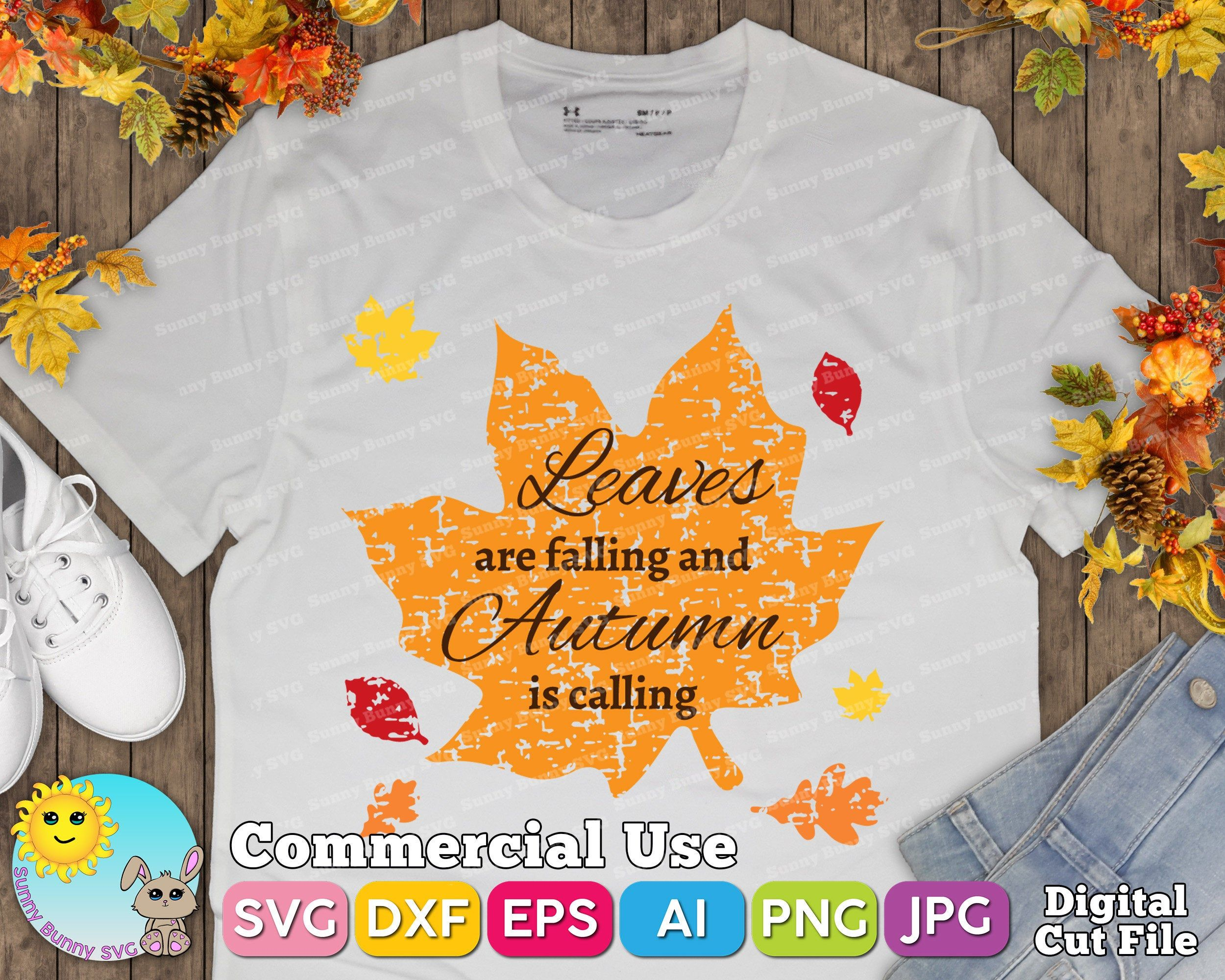 Leaves Are Falling And Autumn Is Calling Shirt Svg Dxf Eps Ai Etsy In 2020 Bunny Svg Paper Cutout Dxf