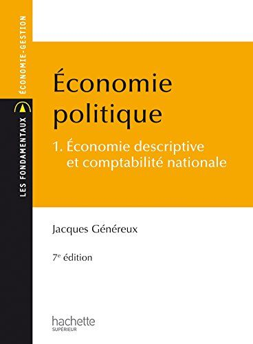Amazon Fr Economie Politique Tome 1 Economie Descriptive Et Comptabilite Nationale Jacques Genereux Livr Economie Politique Economie Gestion Economie