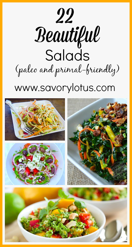 22 Beautiful Salads Paleo And Primal Friendly Savory Lotus Tasty Vegetarian Recipes Vegetarian Recipes Easy Vegetarian Recipes Healthy