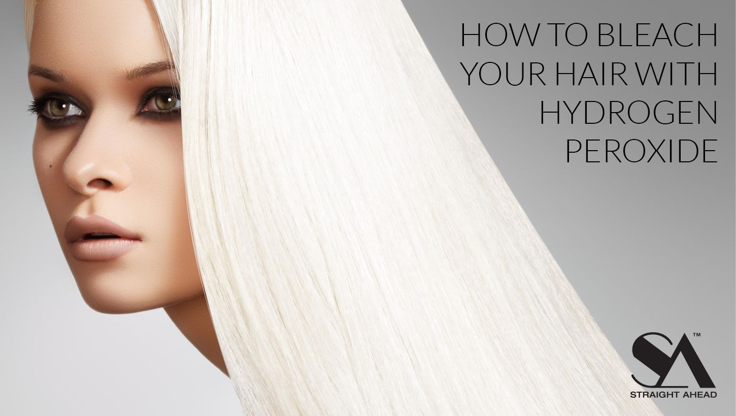 How To Bleach Your Hair With Hydrogen Peroxide Straight