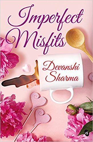 Imperfect misfits by devanshi sharma pdf ebook is a story of imperfect misfits by devanshi sharma pdf ebook is a story of perfect misfits food fandeluxe Choice Image
