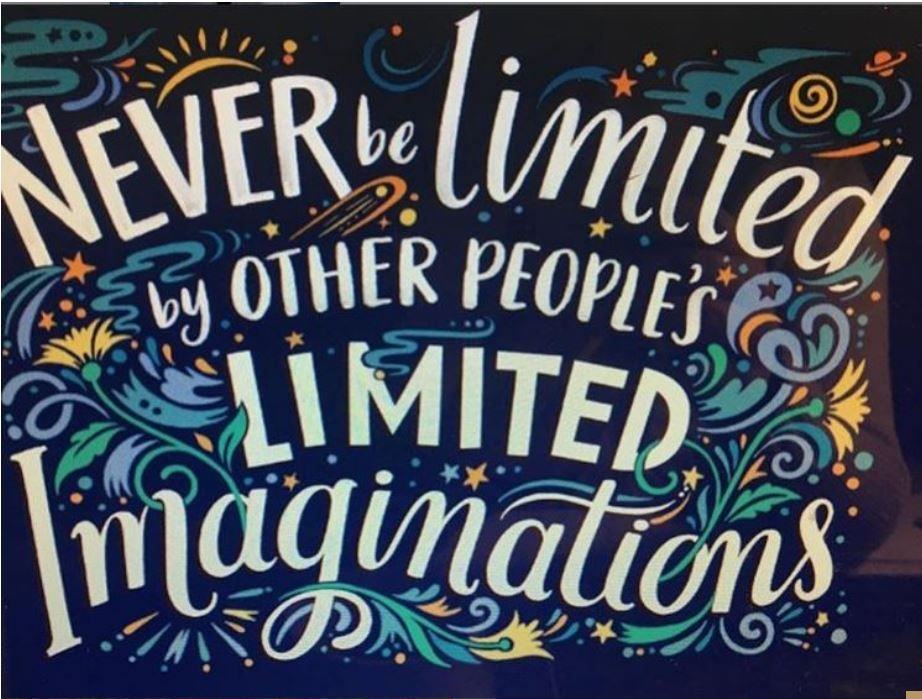 Never be limited by other people's