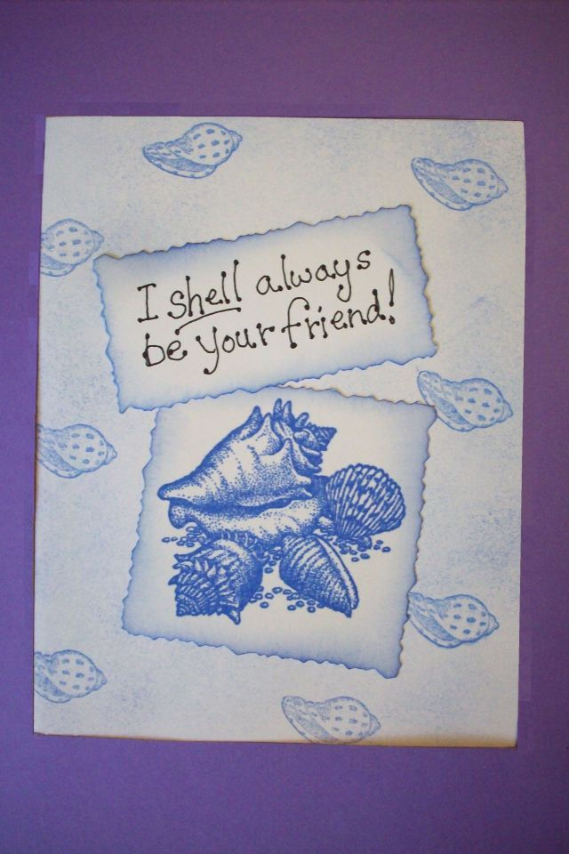 Card by Cheryl A Boone.  Rubber stamps made the background shells and those in the frame too.  I made the words.