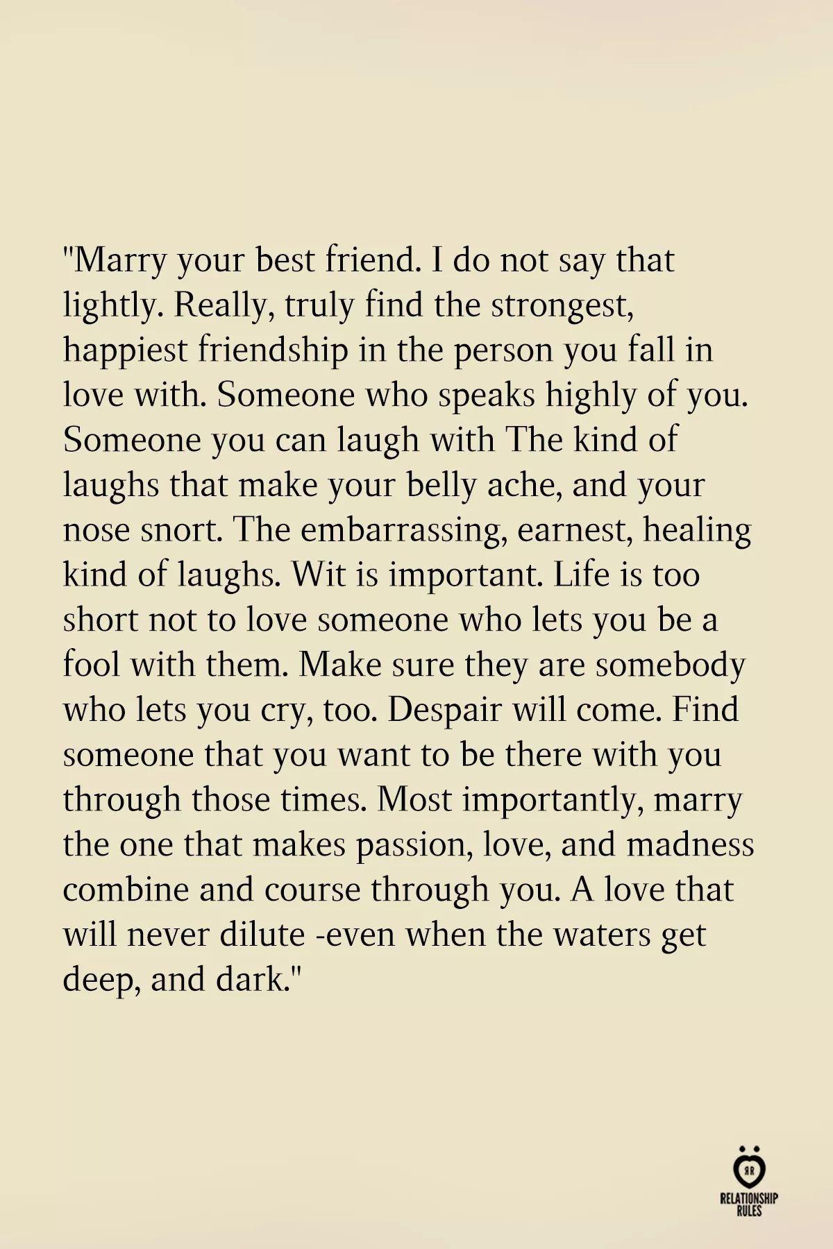 Marry Your Best Friend Marry Your Best Friend Happy Friendship Best Friend Quotes