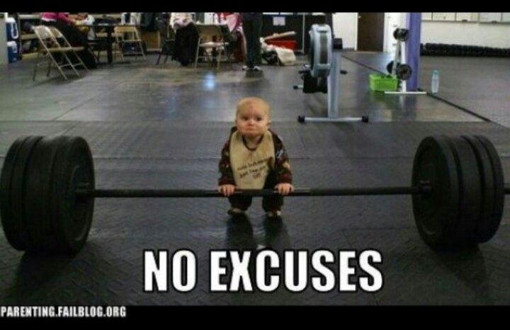 No excuses!!!!