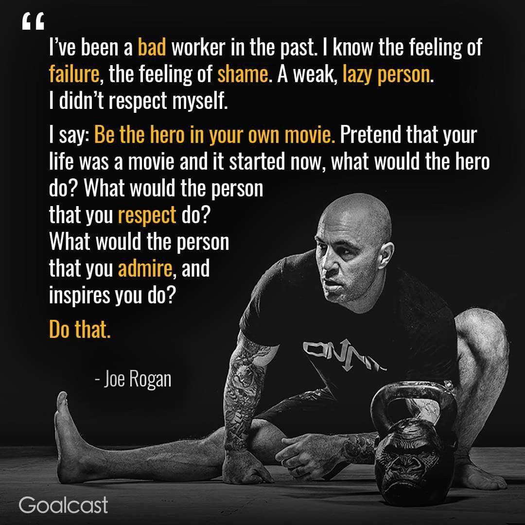 Joe Rogan Hero Quotes Warrior Quotes Joe Rogan Quotes