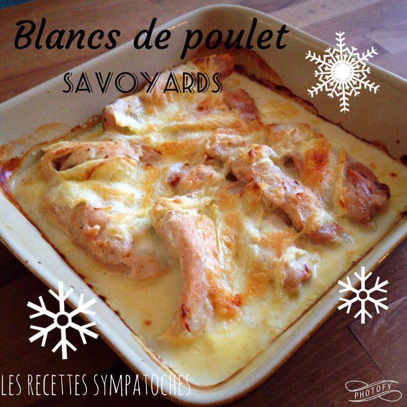Blancs De Poulet Savoyards Les Recettes Sympatoches Recette Recettes De Cuisine Recette Escalope