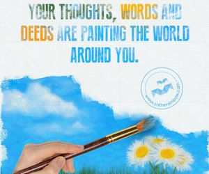 You hold the brush to the painting of your life!