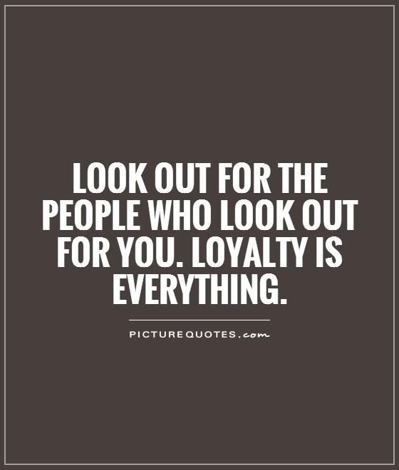 Loyalty Is Everything Loyalty Quotes Inspirational Quotes With Images Inspirational Quotes Collection
