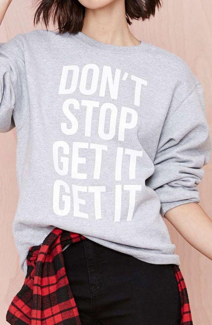 Don't stop, get it, get it...
