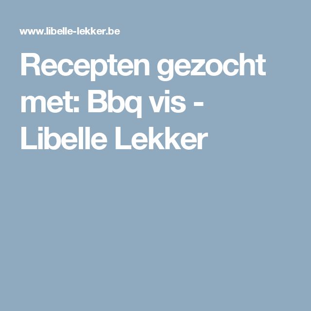 Recepten gezocht met: Bbq vis -                         Libelle Lekker