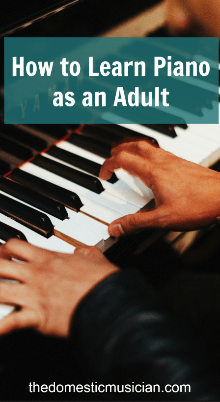 How to Learn Piano as an Adult | Music education | Piano ...