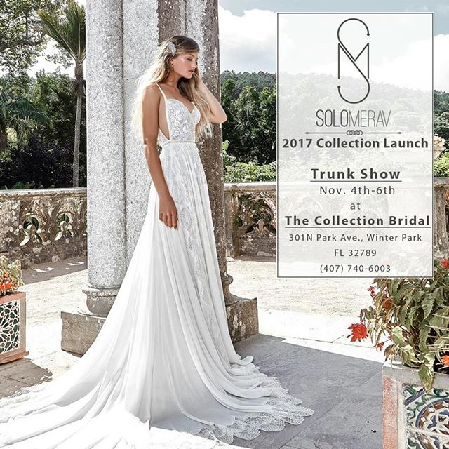 Attention Florida Bride To Be The Collection Bridal Orlando Will Be Hosting Solo Merav 2017 Collection Gamesoflace Trunk Sh With Images Wedding Dresses Bridal Wedding