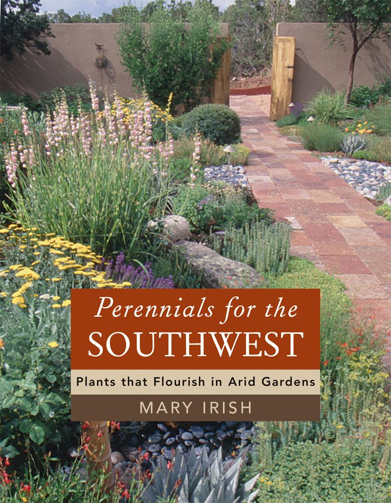 Perennials for the Southwest Mary Irish | Plant & They Will Come ...