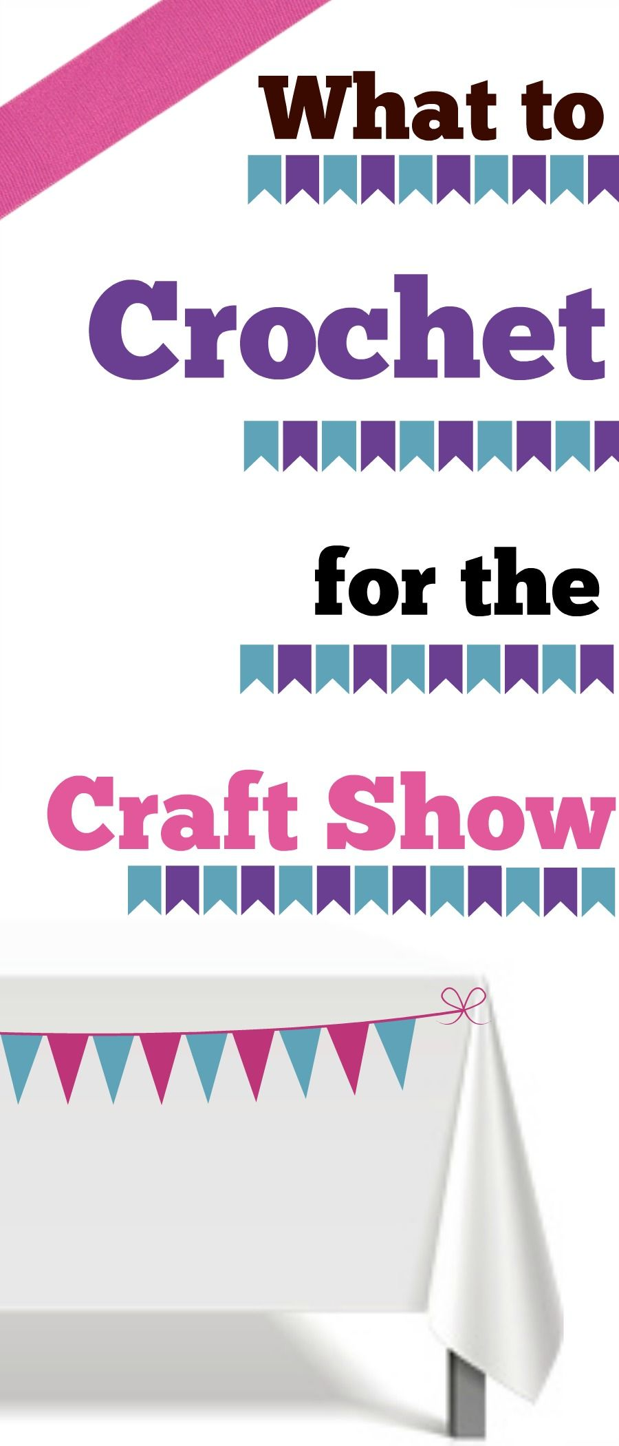 You\'ve signed up for the craft show, but what crochet sells best ...