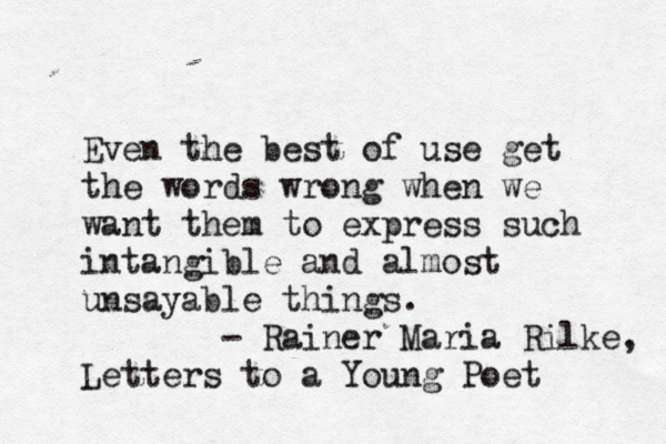 LETTERS TO A YOUNG POET BY RAINER MARIA RILKE typewritten, rainer maria rilke, letters to a young poet, quote, <3 <3 <3