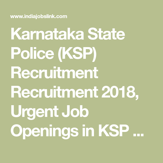 Karnataka State Police (KSP) Recruitment Recruitment 2018