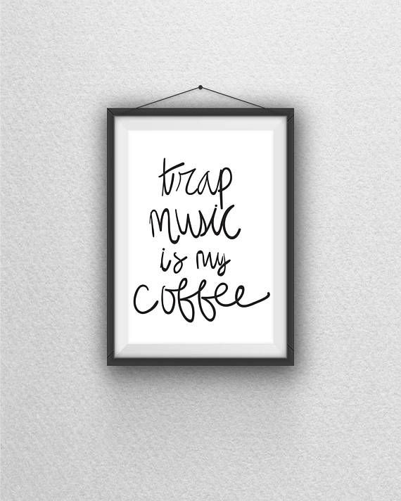 Trap music is my coffee wall art print black and white home decor humor