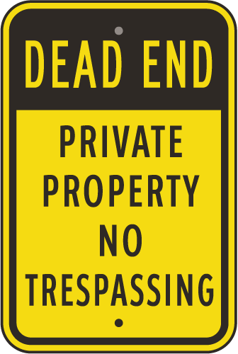 Dead End No Trespassing Sign F7859 No Trespassing Signs Dead Ends Gate Signs