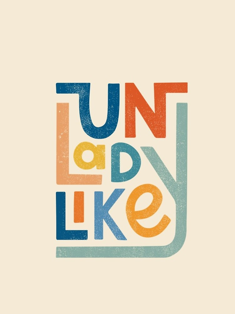 'UNLADYLIKE' iPhone Case by cabinsupplyco #graphicdesign