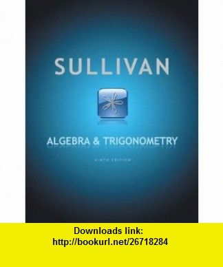 Algebra and trigonometry 9th edition 9780321716569 michael algebra and trigonometry 9th edition 9780321716569 michael sullivan isbn 10 fandeluxe Images